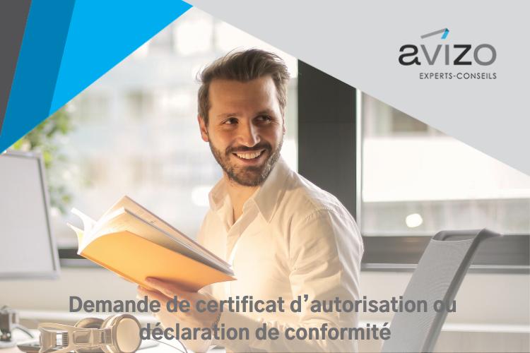 Demande de certificat d'autorisation ou déclaration de conformité - Avizo Experts-Conseils